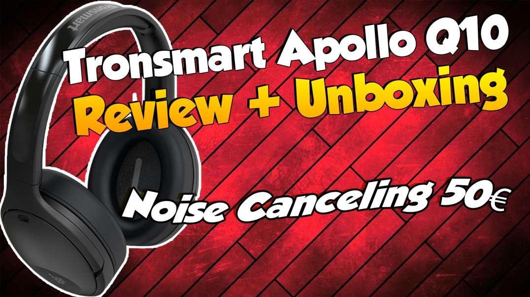 Tronsmart Apollo Q10 - ANC-Kopfhörer mit 100 Stunden Akkulaufzeit!
