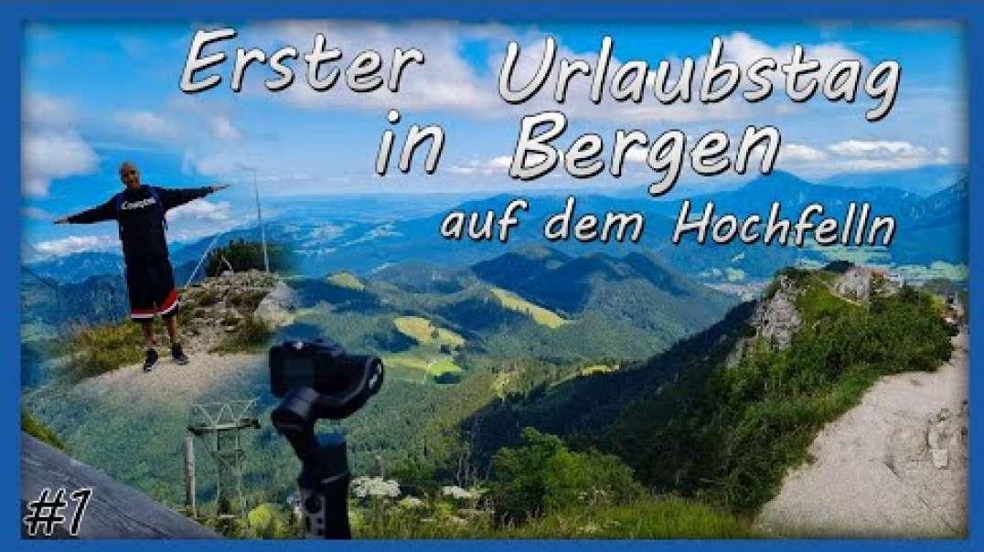 Phantom´s Erster URLAUBSTAG In Bergen I TOUR auf den Hochfelln (1674m)